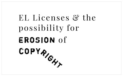 EL Licenses & the Potential For Erosion of Copyright