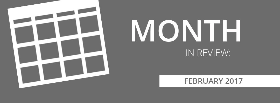 Month in Review:  February 2017