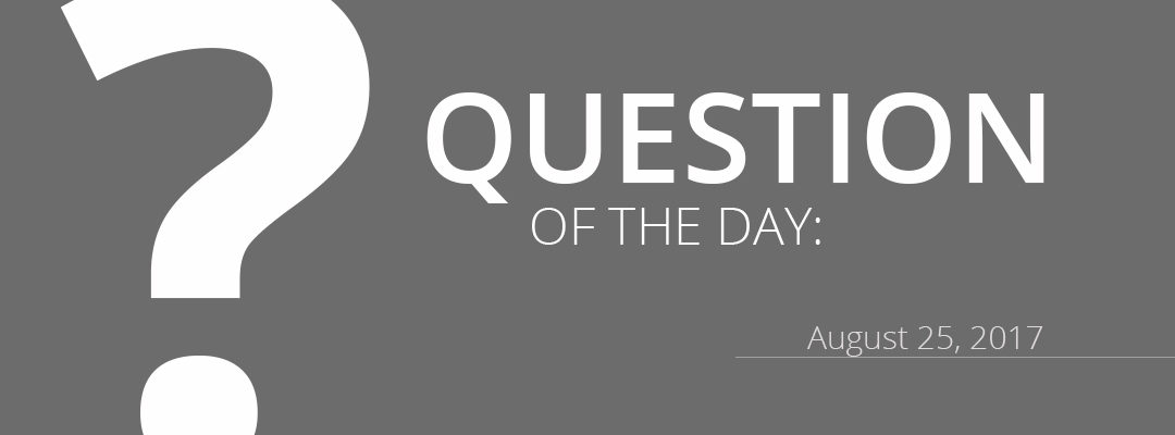QOD 8/25/2017:  Single Most Important Thing to Elevate Photos